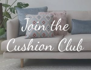Join the Cushion Club for styling tips and discount offers